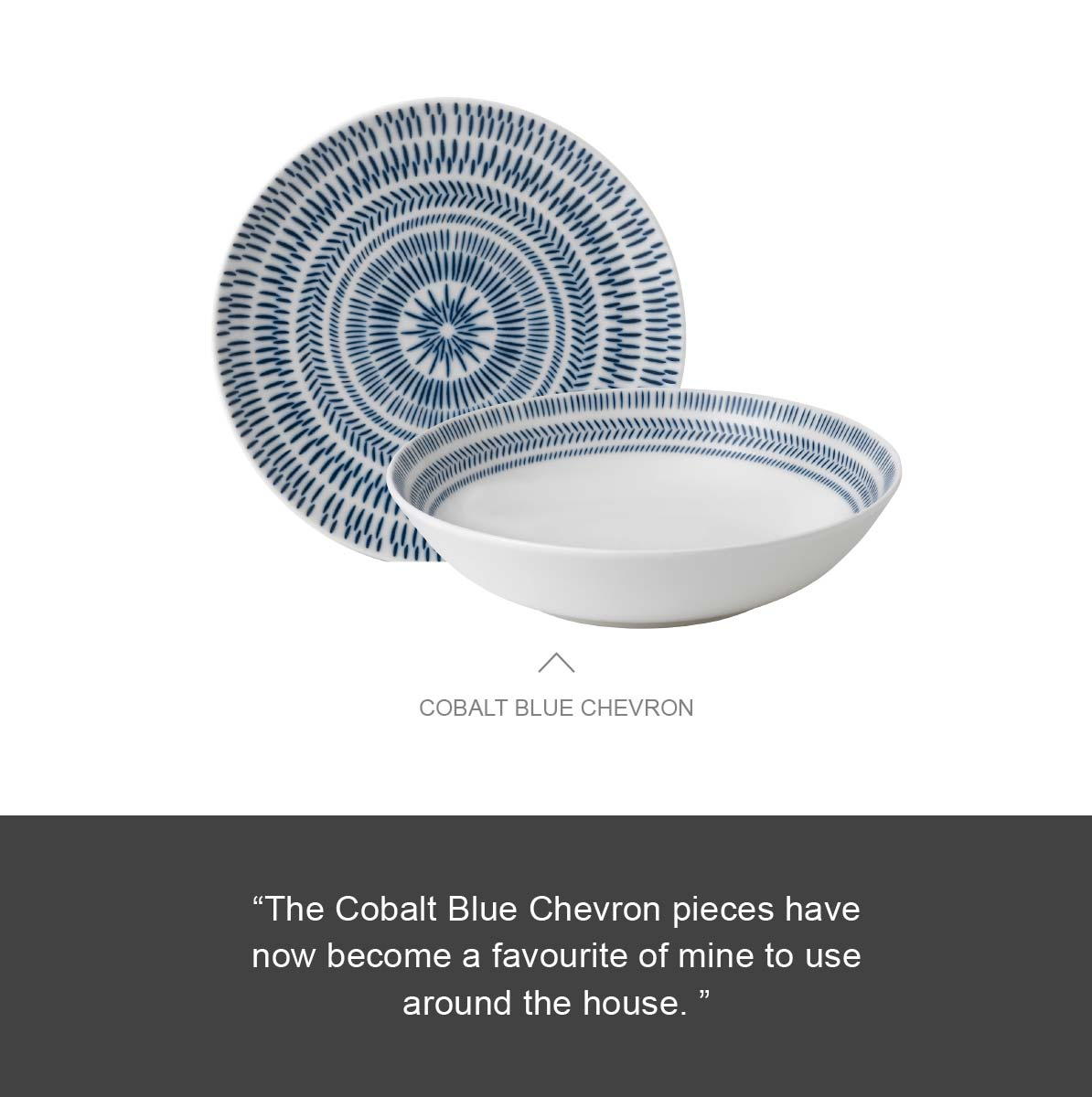 Cobalt Blue Chevron -- 'The Cobalt Blue Chevron pieces have now become a favourite of mine to use around the house.'